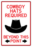 Cowboy Hats Required Past This Point Sign Poster Print