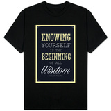 Knowing Yourself is the Beginning of All Wisdom T-shirts