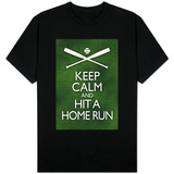 Keep Calm and Hit a Home Run Shirts