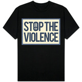 Stop the Violence T-shirts