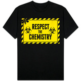 Respect the Chemistry Biohazard Tshirt