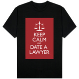 Keep Calm and Date a Lawyer T-skjorte