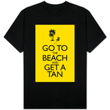 Go To the Beach and Get a Tan T-shirts