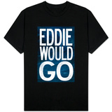 Eddie Would Go - Surfing T-shirts