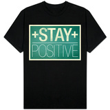 Stay Positive T-skjorter