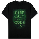 Keep Calm and Code On Shirts