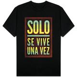 Solo Se Vive Una Vez - YOLO T-Shirt
