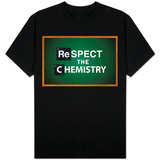 Respect the Chemistry Chalkboard Tshirt