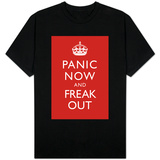 Panic Now And Freak Out T-Shirt