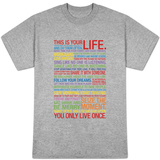 This Is Your Life (Rainbow) Shirts