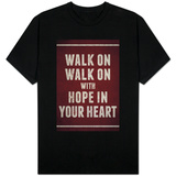 Walk On With Hope In Your Heart Shirts