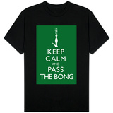 Keep Calm and Pass the Bong T-shirts