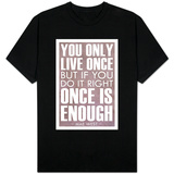 You Only Live Once - Mae West T-Shirt