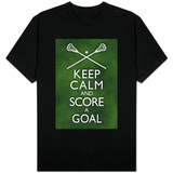 Keep Calm and Score a Goal - Lacrosse Shirts