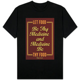 Let Food Be Thy Medicine Hippocrates T-shirts