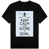 Keep Calm and Score a Goal - Hockey T-Shirt