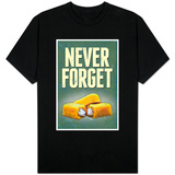 Never Forget - Snack Cakes T-Shirt