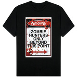 Warning Zombie Hunters Only Beyond This Point Shirts