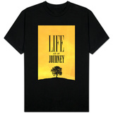 Life is a Journey T-shirts
