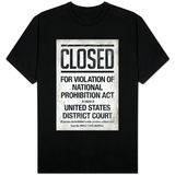 Prohibition Act Closed Sign Notice T-shirts