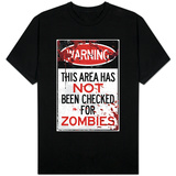 Warning Area Not Checked For Zombies Sign T-Shirt