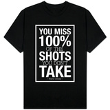 You Miss 100% of the Shots You Don't Take (Black) Vêtements