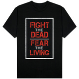 Fight the Dead Fear the Living T-shirts