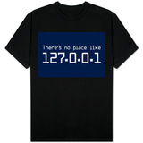 Theres No Place Like 127.0.0.1 T-Shirt