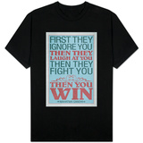 First They Ignore You Gandhi Quote T-Shirt