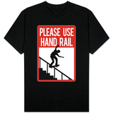 Please Use Hand Rail Sign T-shirts