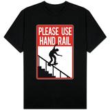 Please Use Hand Rail Sign Shirt