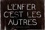 L'Enfer C'Est Les Autres Jean-Paul Sartre Quote Posters