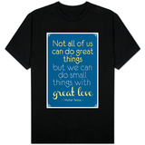 Great Love Mother Theresa Quote T-skjorte