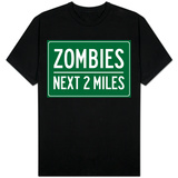Zombies Next 2 Miles Sign T-Shirt