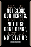 Let Us Not Give Up Pope Francis Quote Religious Poster Posters