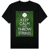 Keep Calm and Throw Strikes - Baseball T-shirts