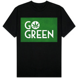 Marijuana Go Green T-shirts