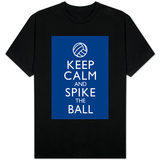Keep Calm and Spike the Ball - Volleyball T-shirts