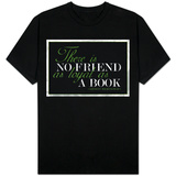 There Is No Friend As Loyal As a Book Hemingway Quote T-Shirt