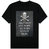 Abandon All Hope Ye Who Enter Here T-Shirt