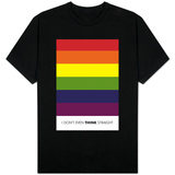 I Don't Even Think Straight (Gay Flag) T-Shirt