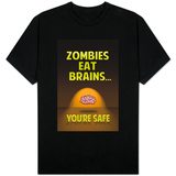Zombies Eat Brains You Are Safe Shirt