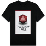 That's How I Roll - 20 Sided Die Shirt