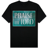Praise the Lord Shirts