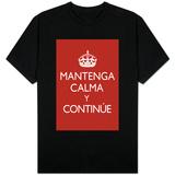 Mantenga Calma Y Continue T-Shirt