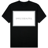 Simple Is Beautiful T-shirts