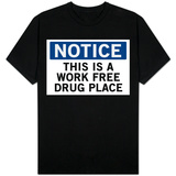 Work Free Drug Place T-Shirt