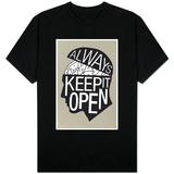 Always Keep It Open T-skjorter
