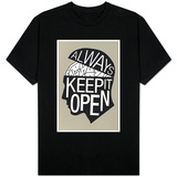 Always Keep It Open T-Shirts