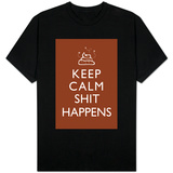 Keep Calm Shit Happens T-shirts